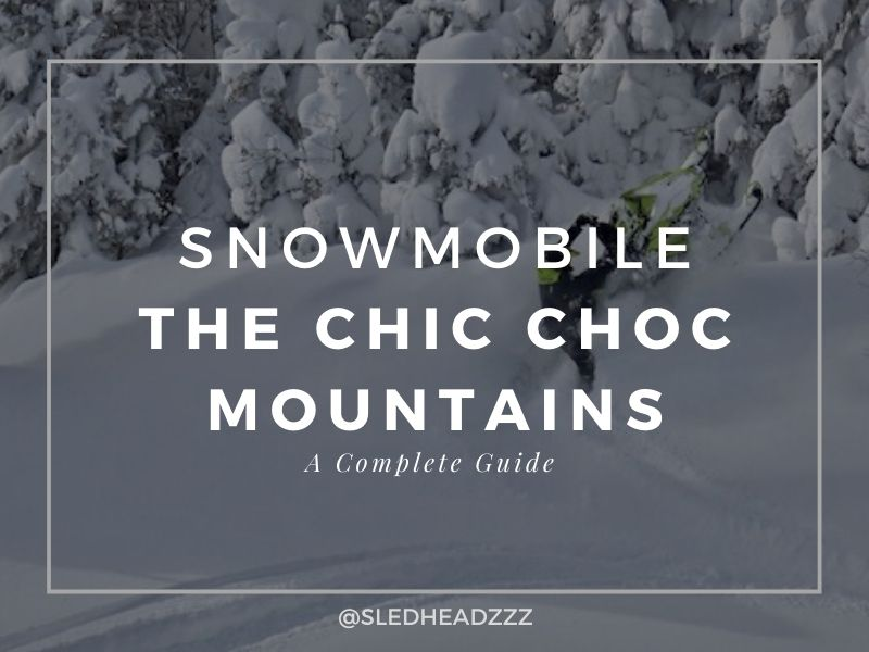 Snowmobile The Chic Choc Mountains